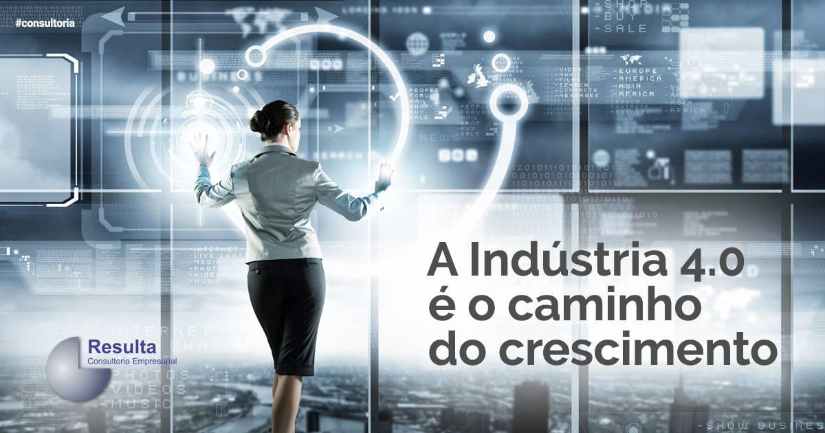 A Indústria 4.0 é o caminho do crescimento.