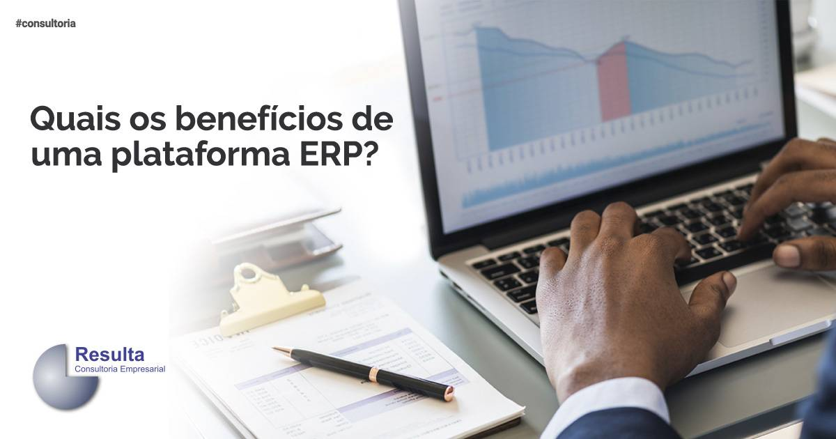 Quais os benefícios de uma plataforma ERP?