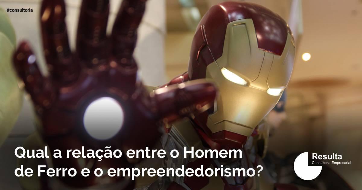 Qual a relação entre o Homem de Ferro e o empreendedorismo?