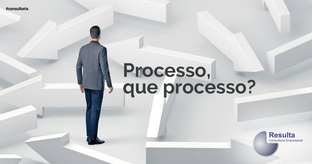Processo, que processo?