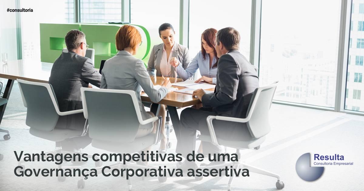 Vantagens competitivas de uma Governança Corporativa assertiva.